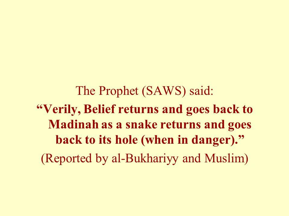 The Prophet (SAWS) said: