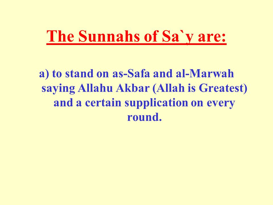 The Sunnahs of Sa`y are: