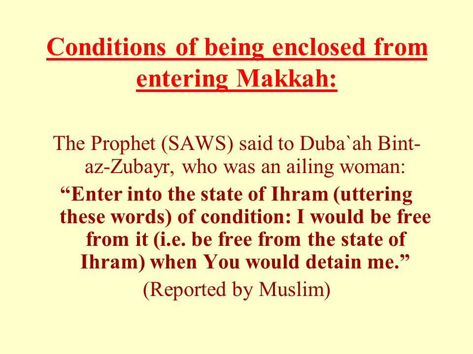 Conditions of being enclosed from entering Makkah: