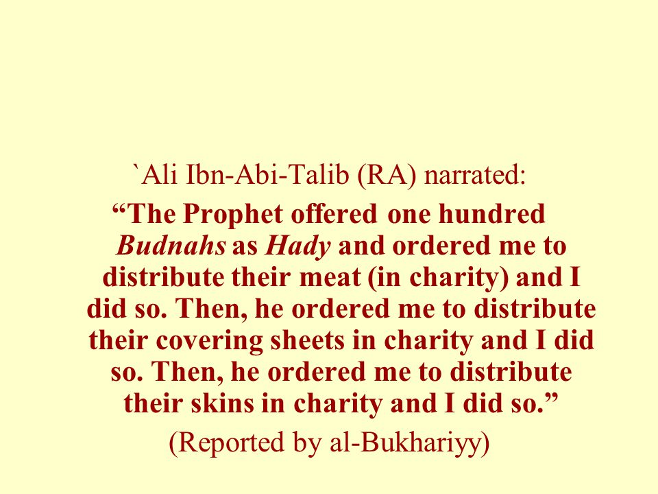 `Ali Ibn-Abi-Talib (RA) narrated: