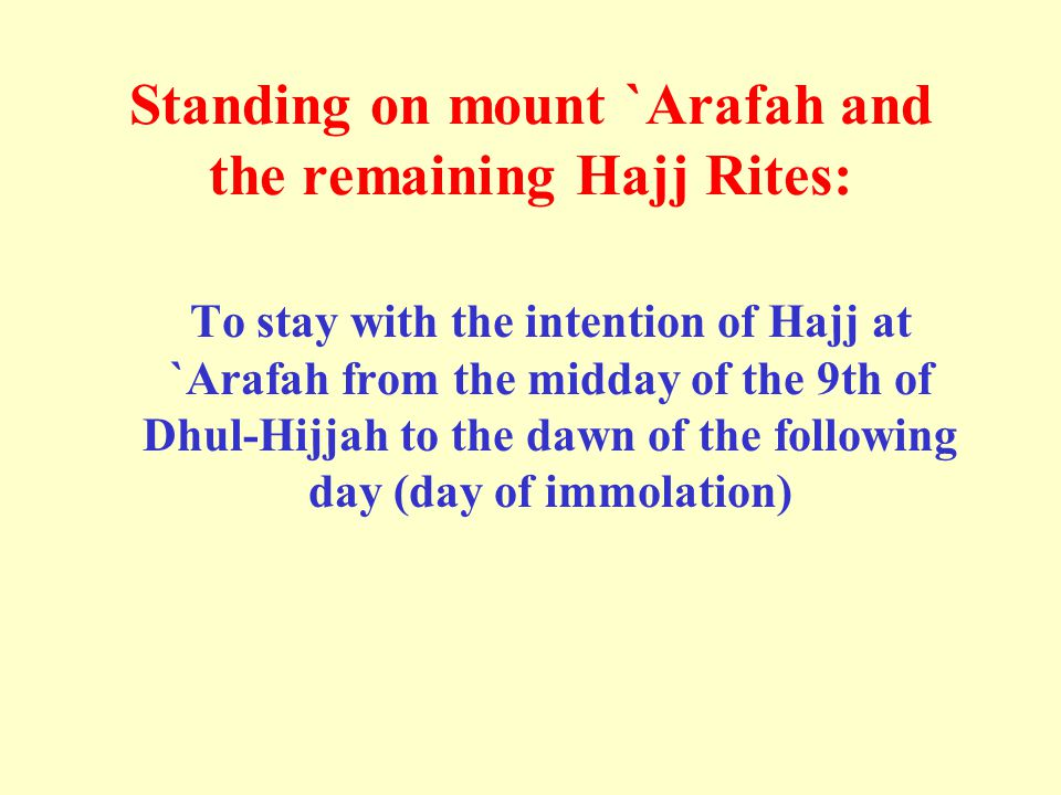 Standing on mount `Arafah and the remaining Hajj Rites: