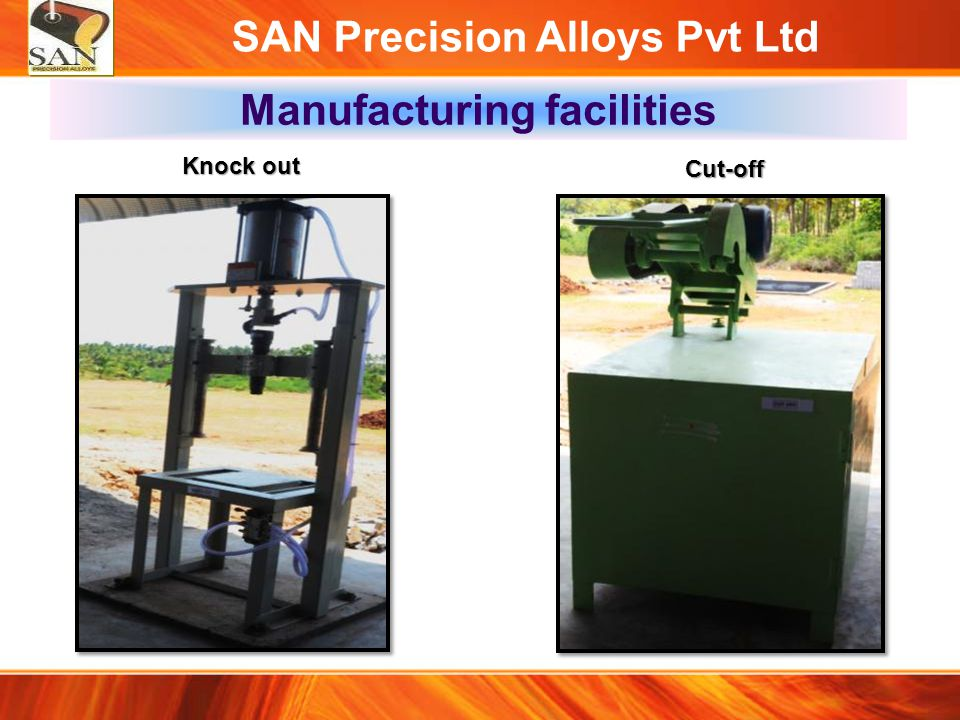 SAN Precision Alloys Pvt Ltd Manufacturing facilities