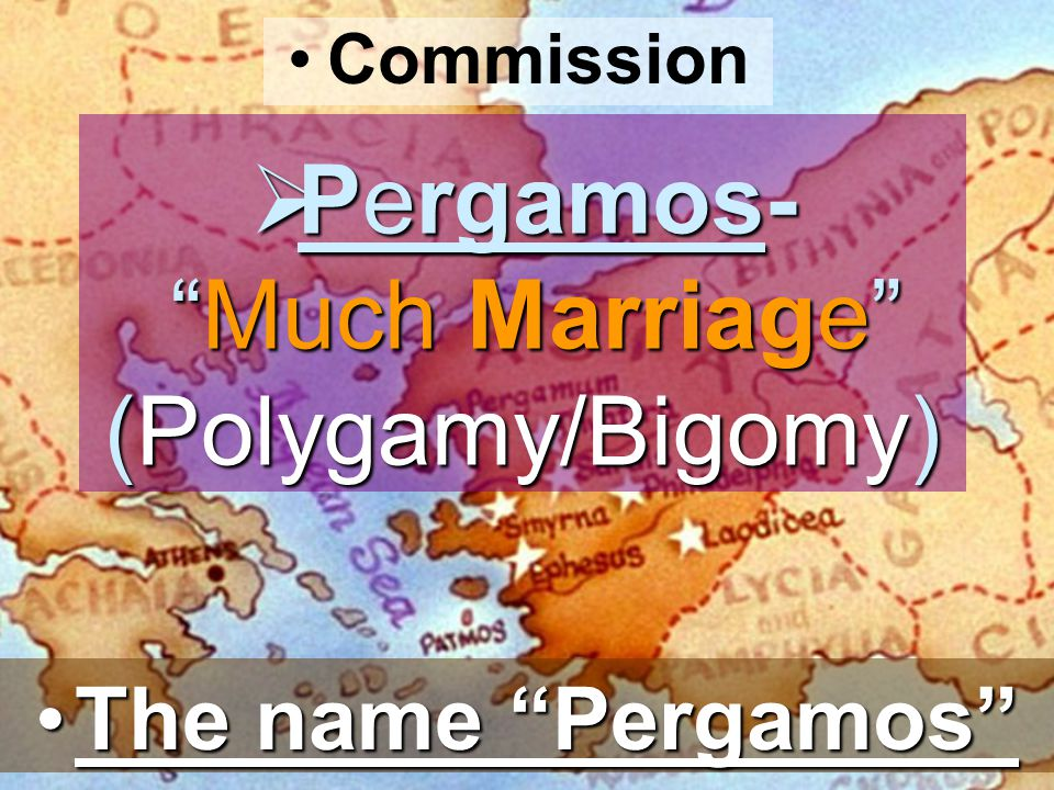 Pergamos- Much Marriage (Polygamy/Bigomy)