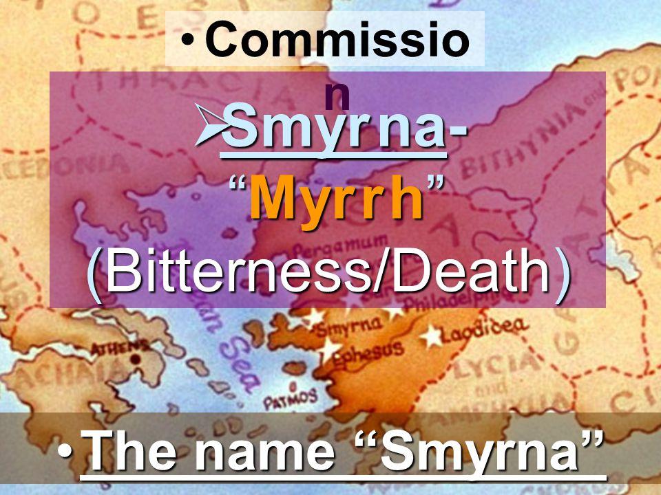 Smyr na- Myr r h (Bitterness/Death)
