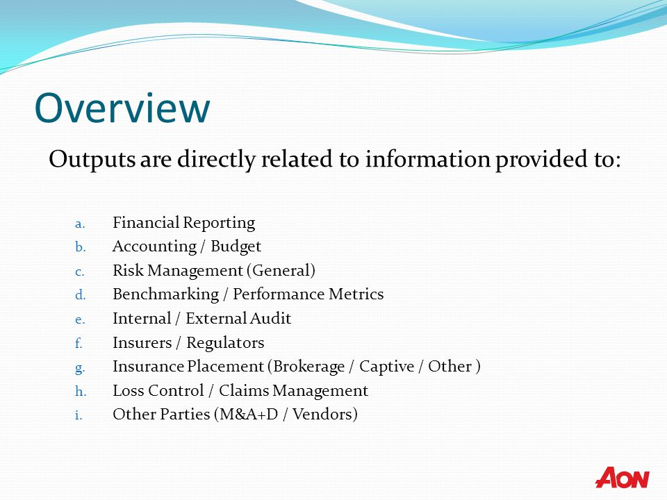 Overview Outputs are directly related to information provided to: