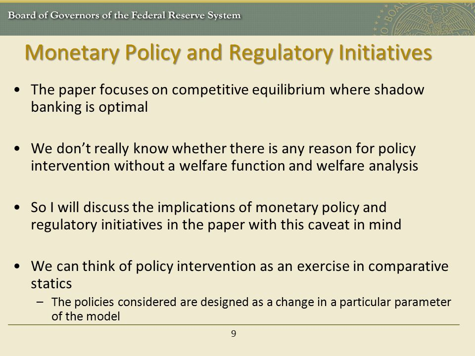 Monetary Policy and Regulatory Initiatives