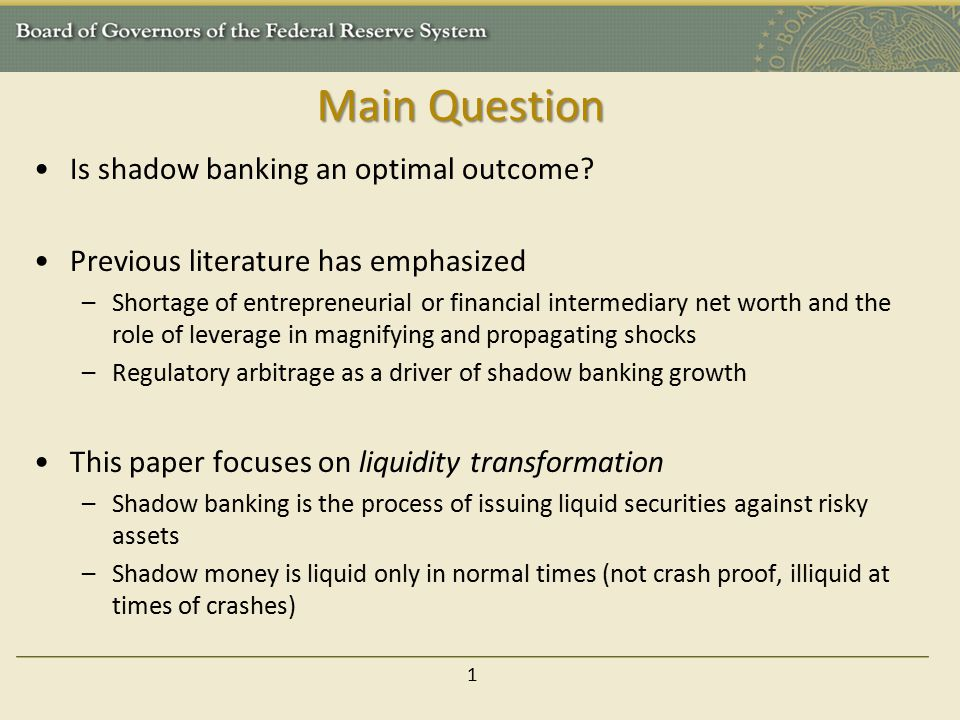Main Question Is shadow banking an optimal outcome