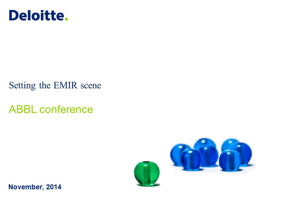 Setting the EMIR scene ABBL conference November, 2014