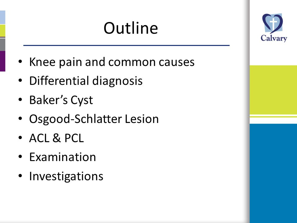 Outline Knee pain and common causes Differential diagnosis