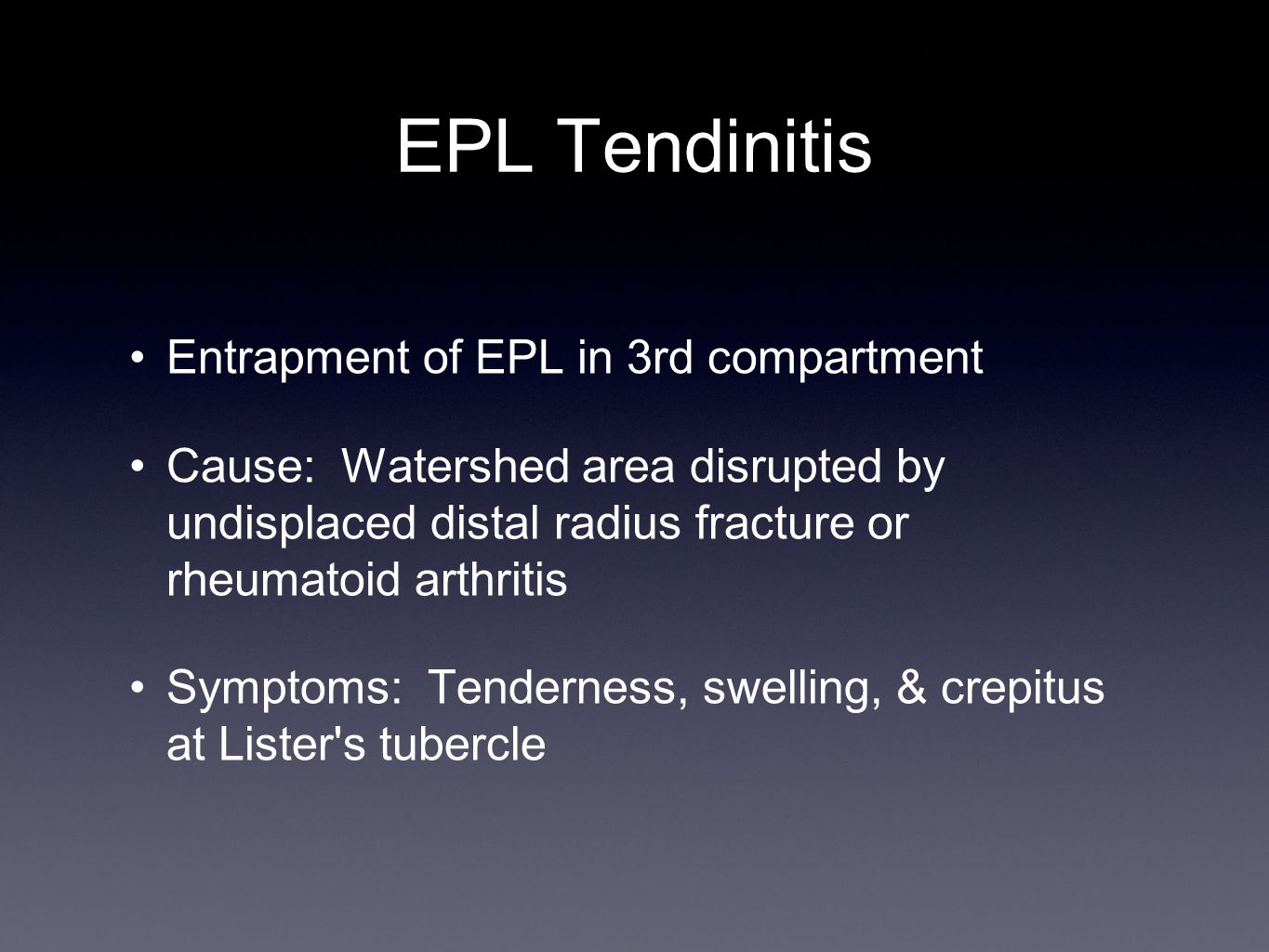 EPL Tendinitis Entrapment of EPL in 3rd compartment