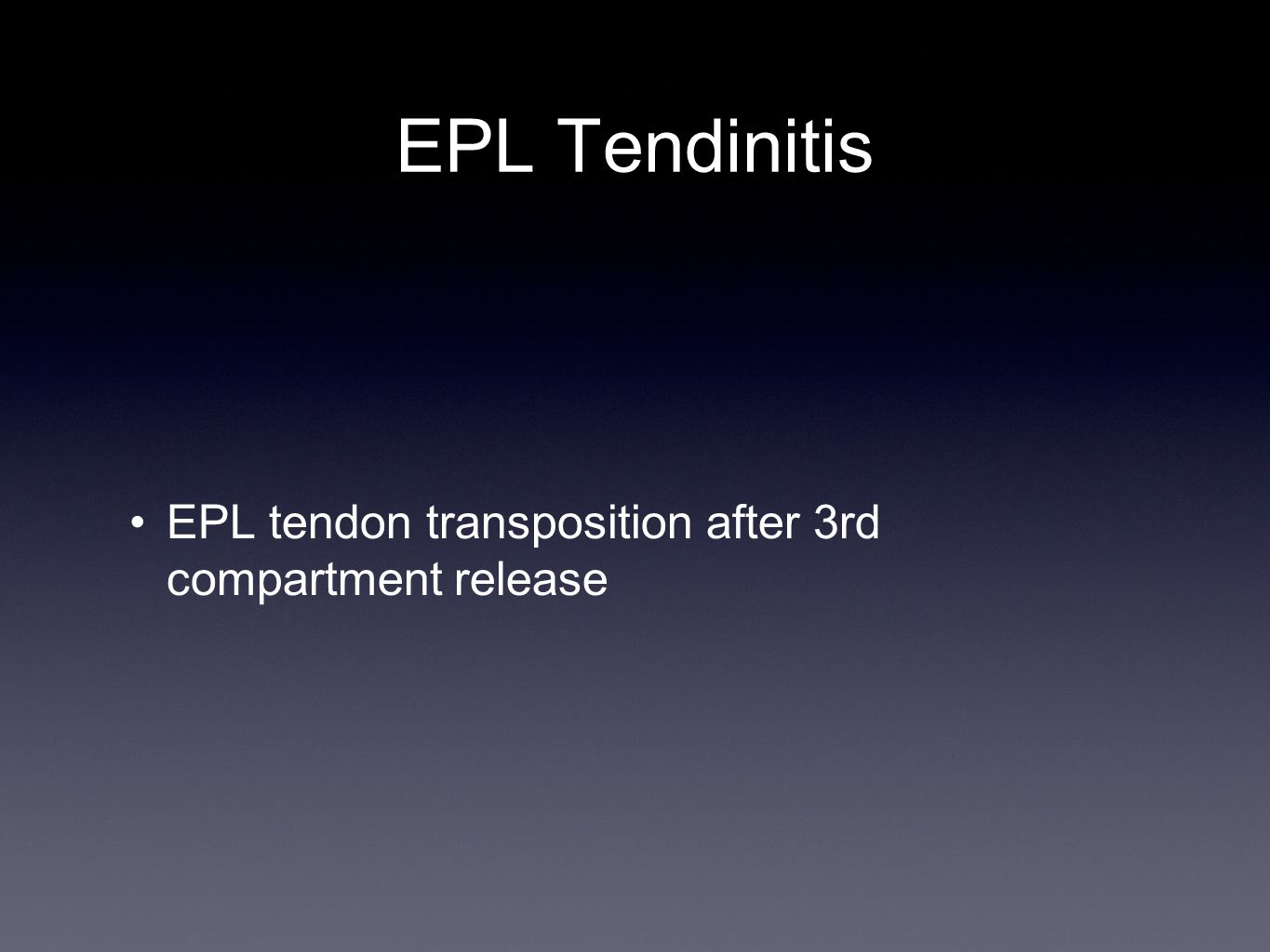 EPL Tendinitis EPL tendon transposition after 3rd compartment release