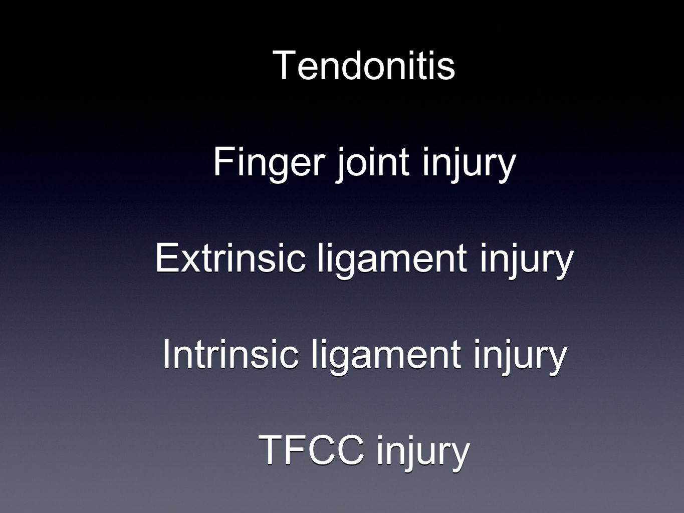 Tendonitis Finger joint injury Extrinsic ligament injury Intrinsic ligament injury TFCC injury