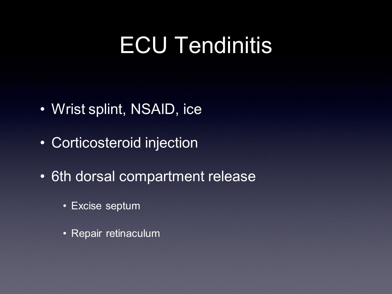ECU Tendinitis Wrist splint, NSAID, ice Corticosteroid injection
