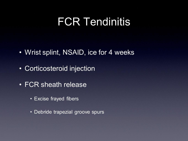 FCR Tendinitis Wrist splint, NSAID, ice for 4 weeks