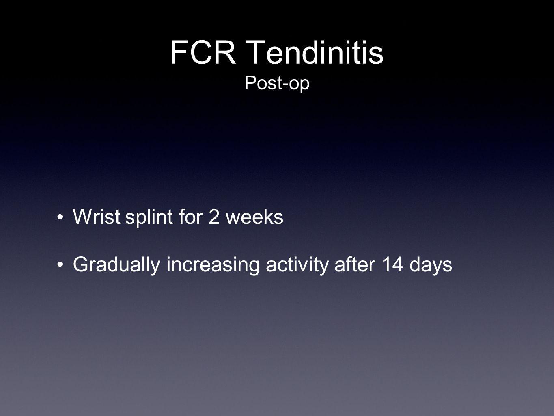 FCR Tendinitis Post-op