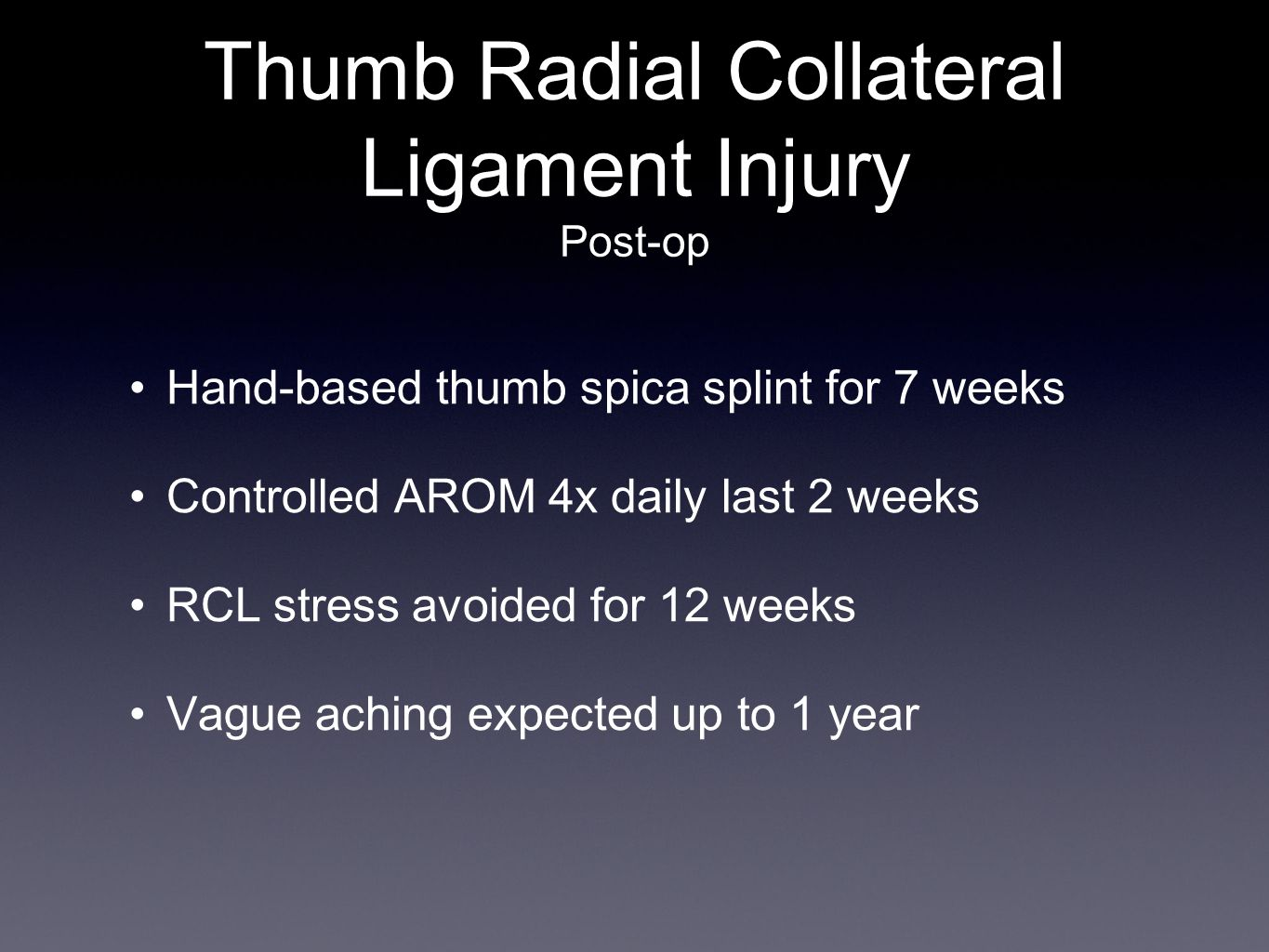 Thumb Radial Collateral Ligament Injury Post-op