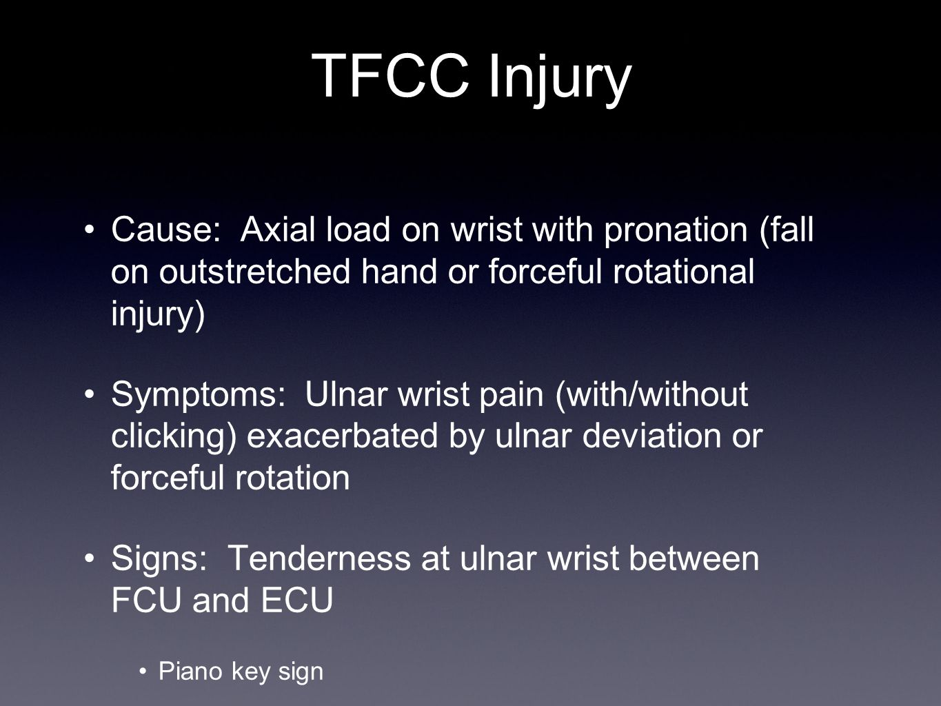 TFCC Injury Cause: Axial load on wrist with pronation (fall on outstretched hand or forceful rotational injury)