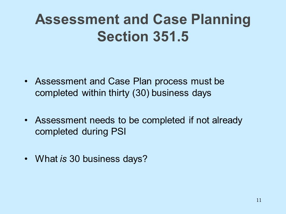 Assessment and Case Planning Section 351.5