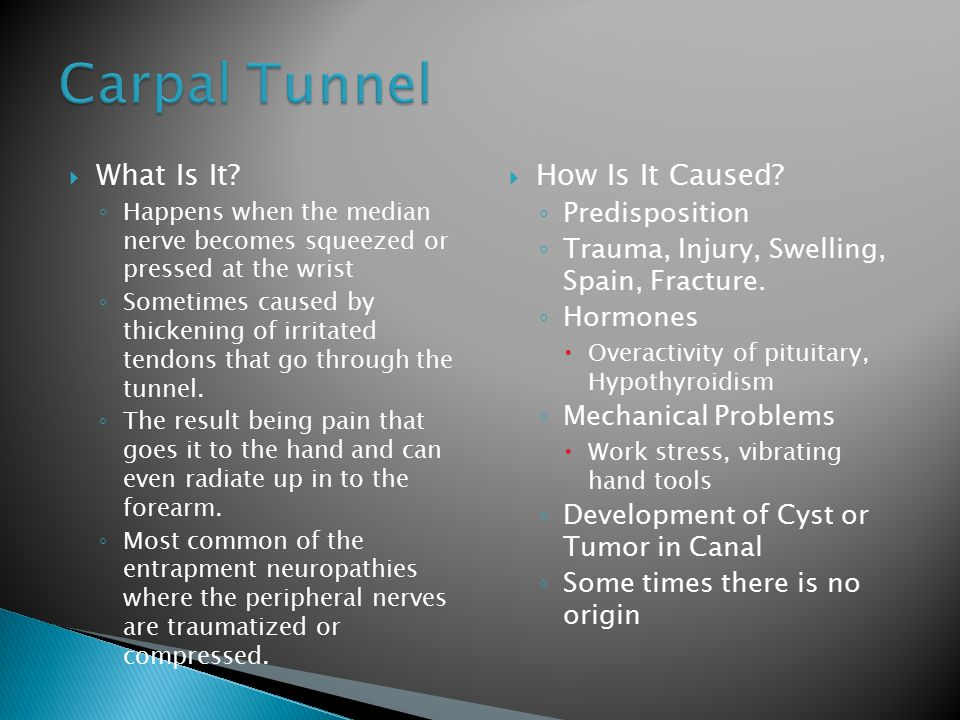Carpal Tunnel What Is It How Is It Caused Predisposition