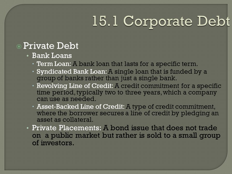 15.1 Corporate Debt Private Debt Bank Loans