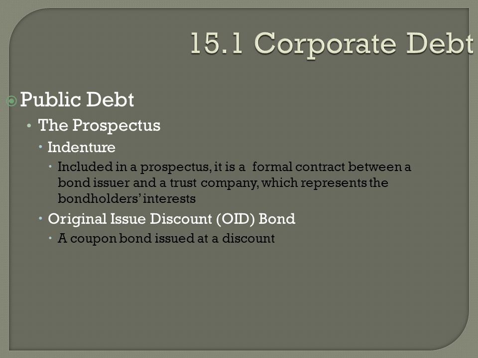 15.1 Corporate Debt Public Debt The Prospectus Indenture