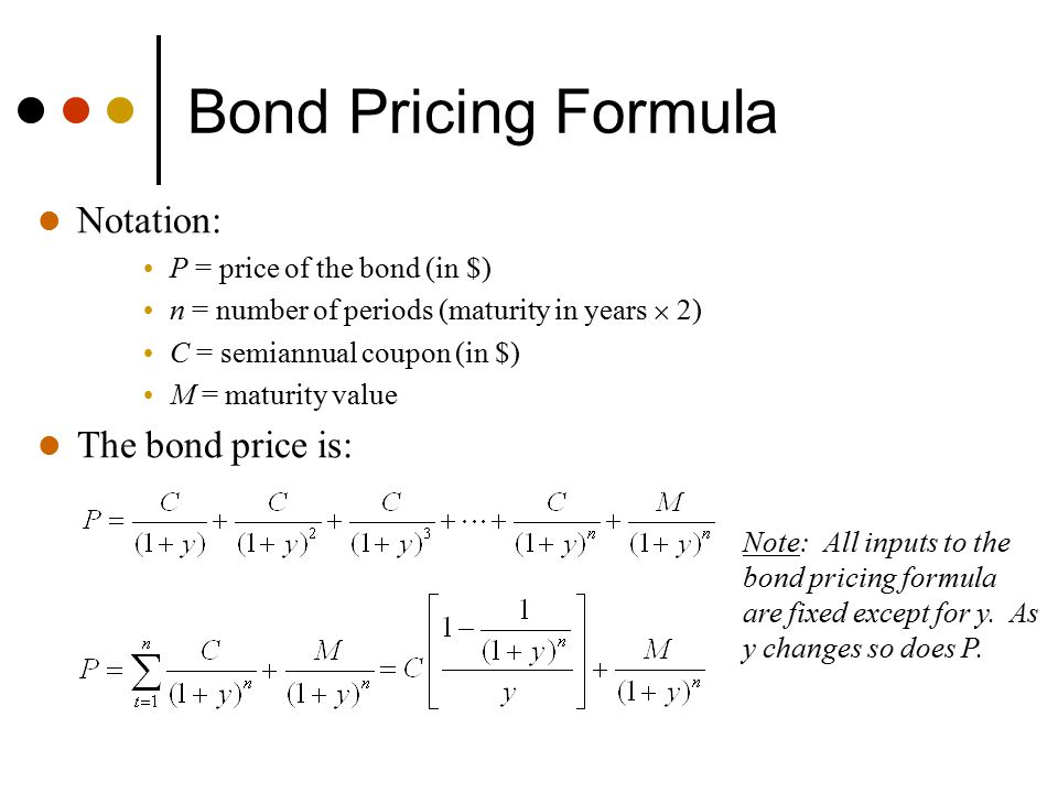 Bond Pricing Formula Notation: The bond price is: