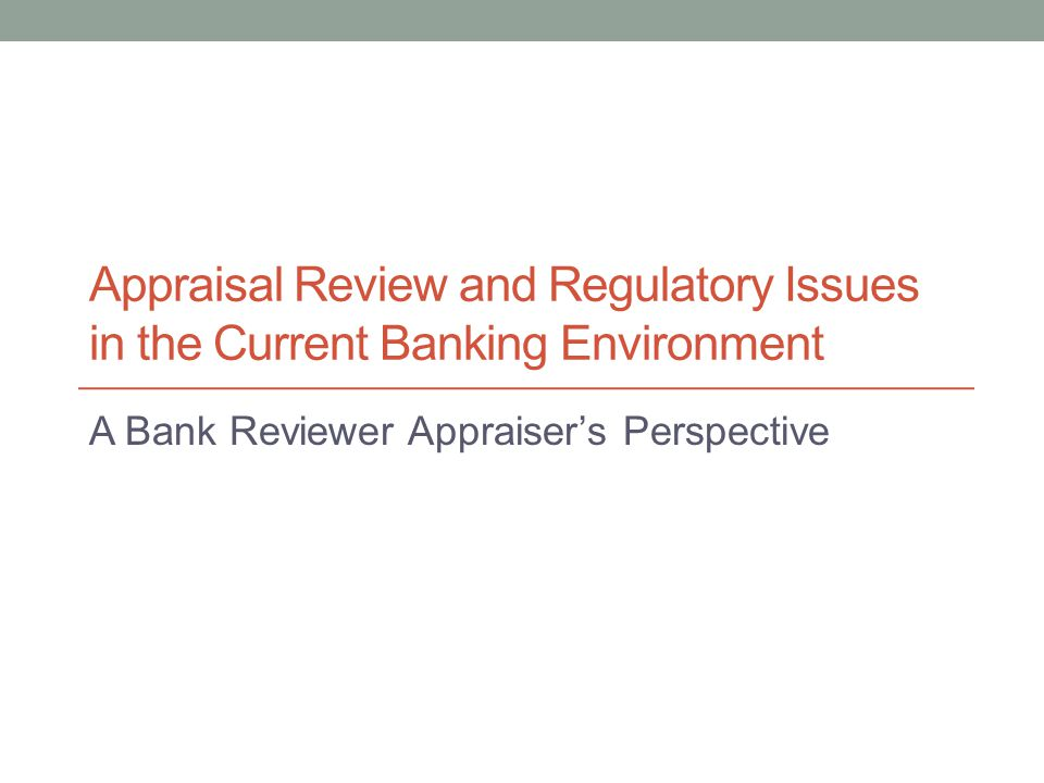 A Bank Reviewer Appraiser's Perspective
