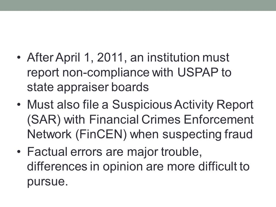 After April 1, 2011, an institution must report non-compliance with USPAP to state appraiser boards