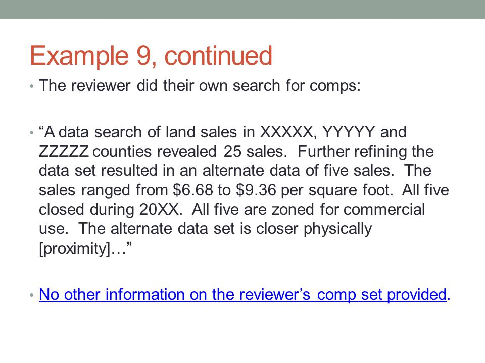 Example 9, continued The reviewer did their own search for comps: