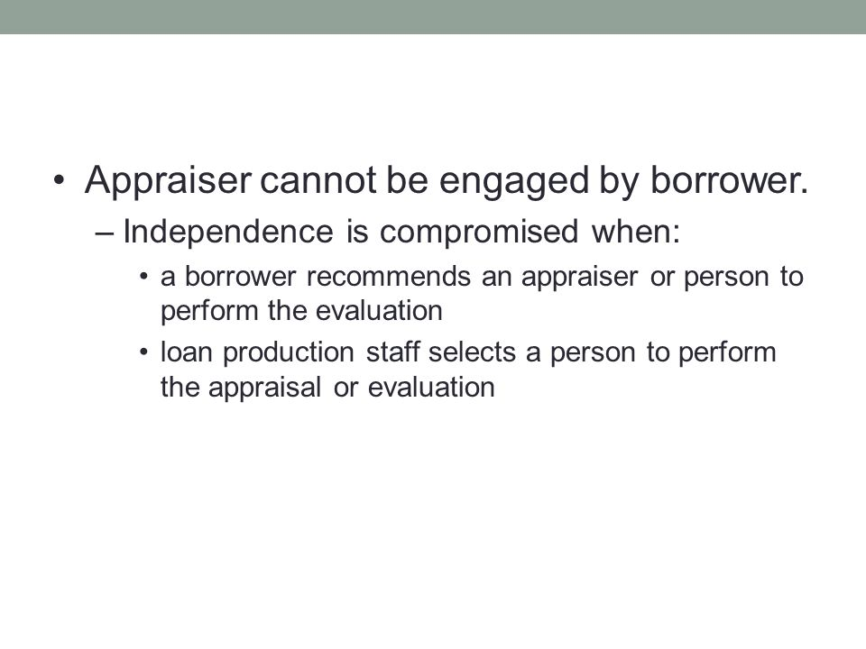 Appraiser cannot be engaged by borrower.