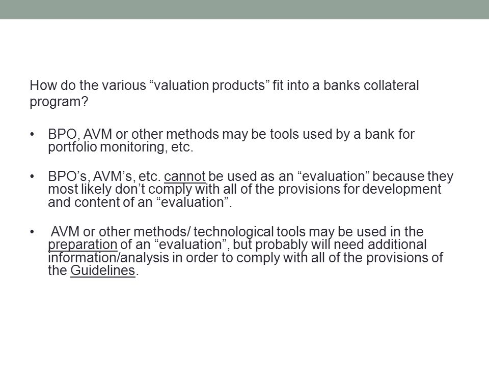 How do the various valuation products fit into a banks collateral