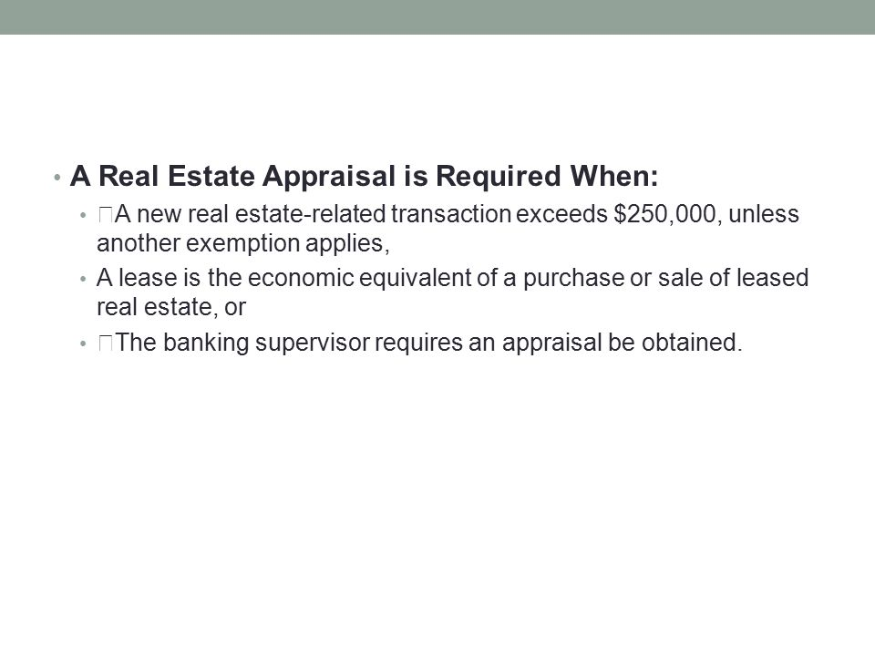 A Real Estate Appraisal is Required When: