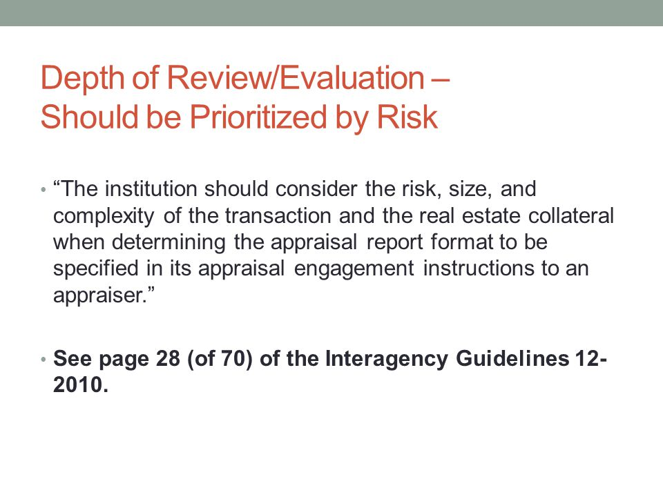 Depth of Review/Evaluation – Should be Prioritized by Risk