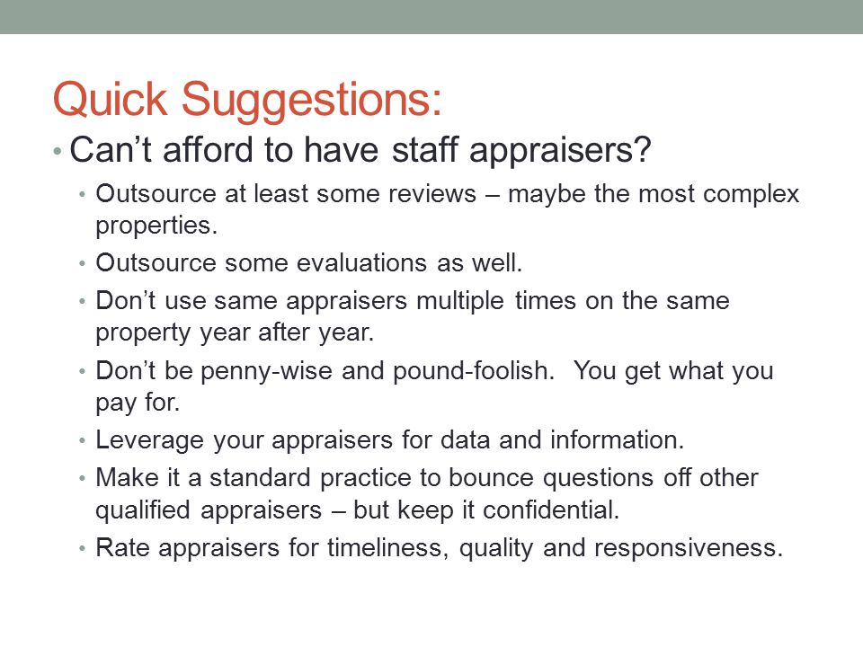 Quick Suggestions: Can't afford to have staff appraisers