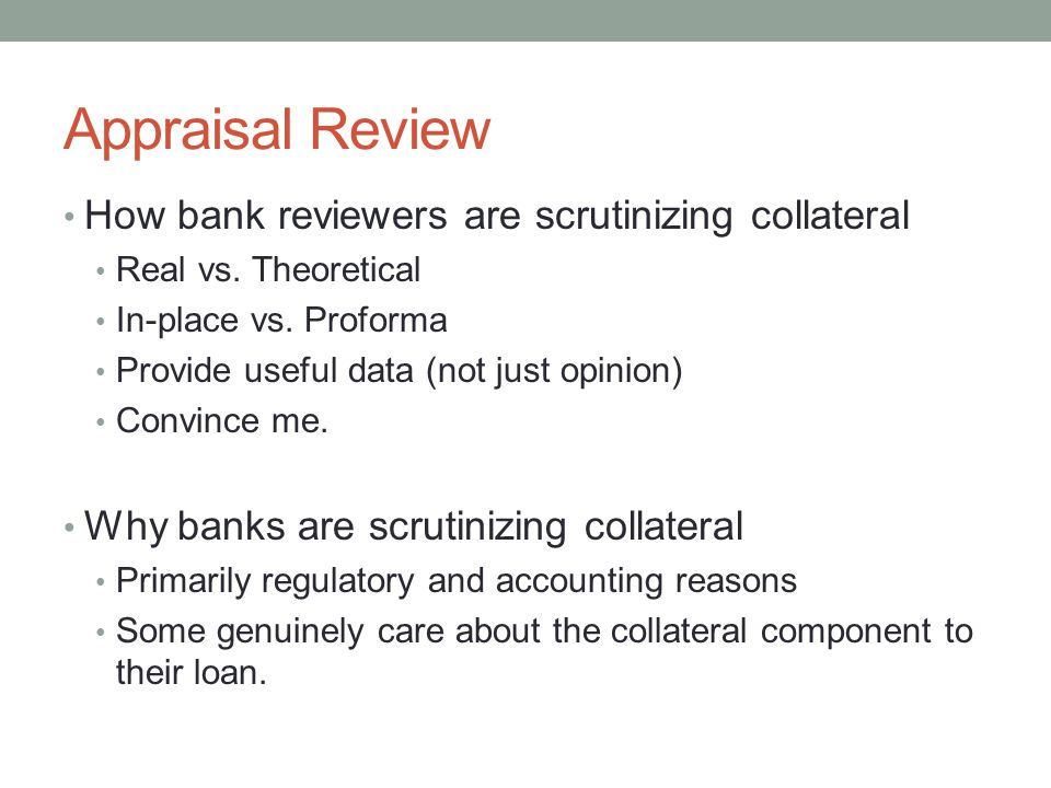 Appraisal Review How bank reviewers are scrutinizing collateral
