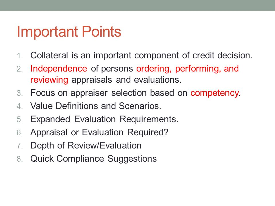Important Points Collateral is an important component of credit decision.