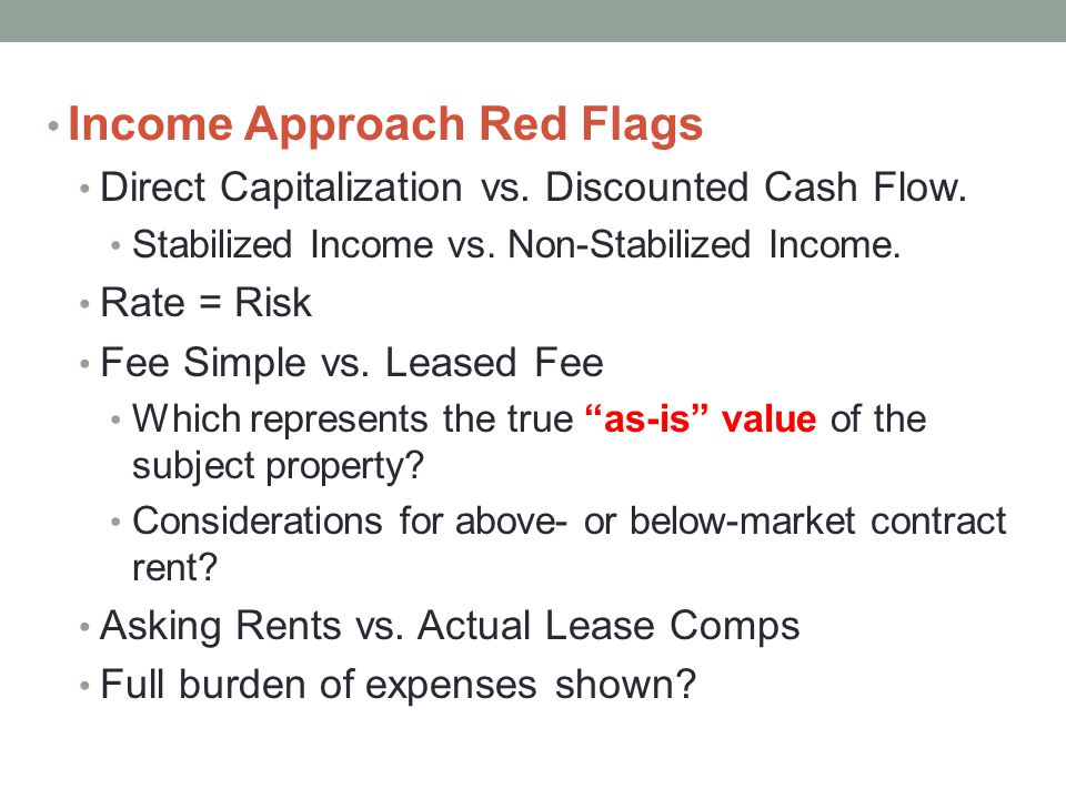 Income Approach Red Flags