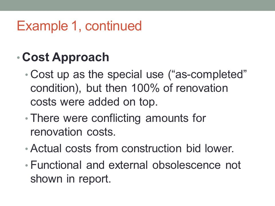 Example 1, continued Cost Approach