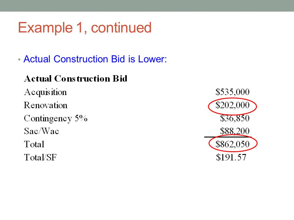 Example 1, continued Actual Construction Bid is Lower: