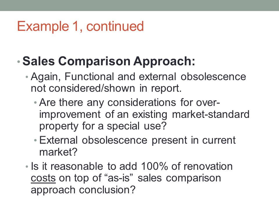 Example 1, continued Sales Comparison Approach: