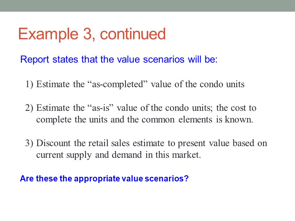 Example 3, continued Report states that the value scenarios will be: