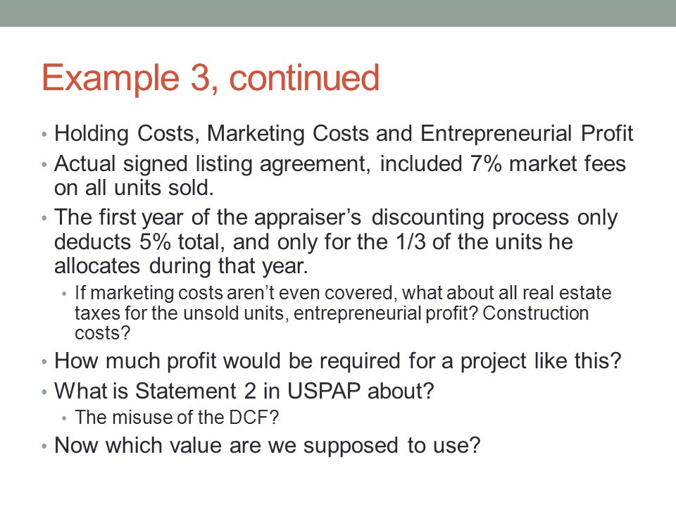 Example 3, continued Holding Costs, Marketing Costs and Entrepreneurial Profit.
