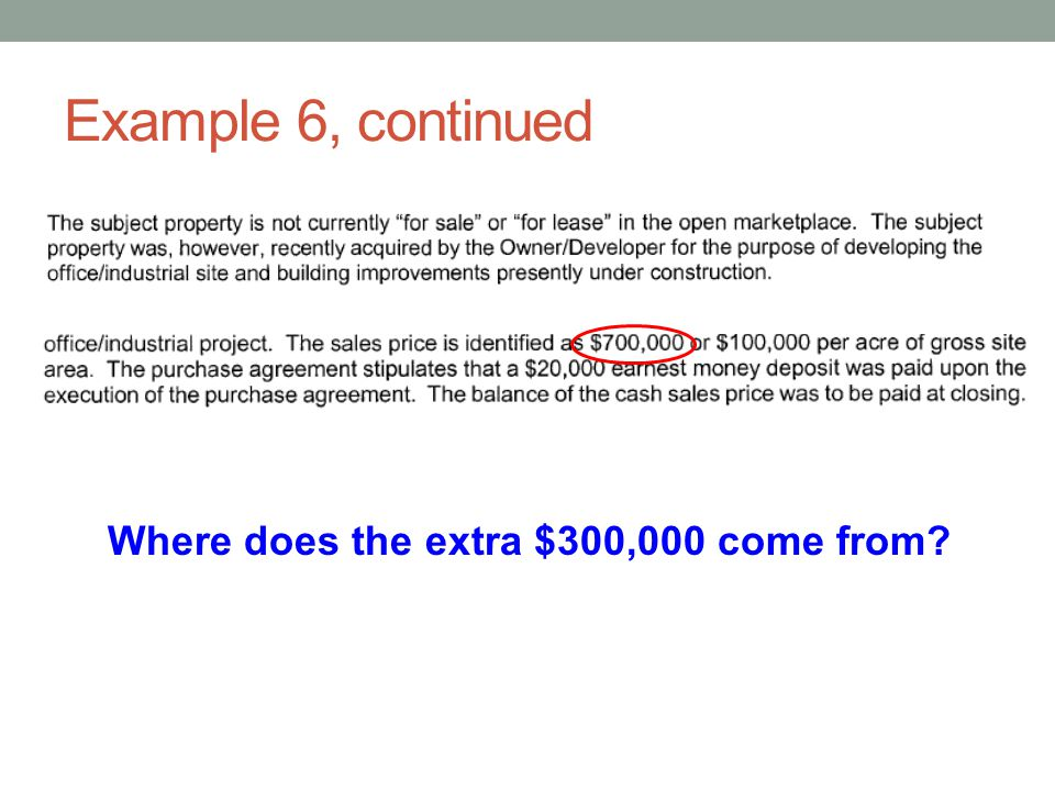 Example 6, continued Where does the extra $300,000 come from
