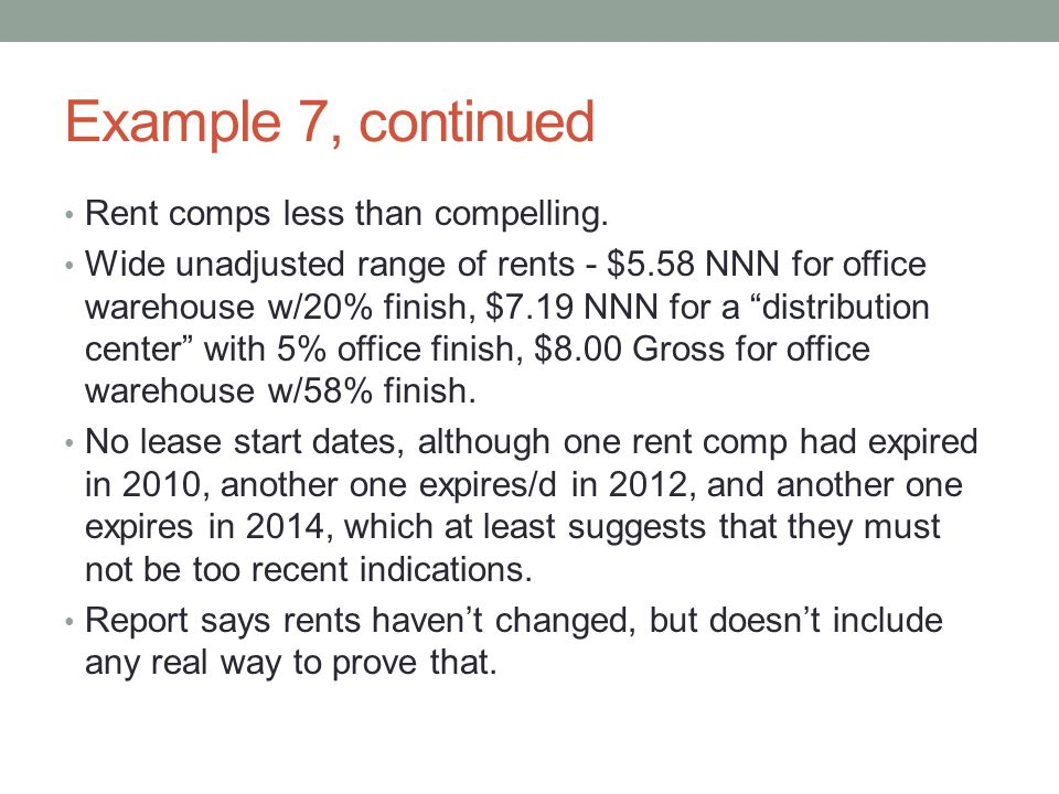 Example 7, continued Rent comps less than compelling.