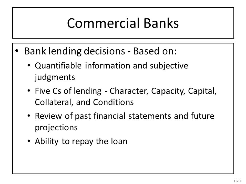 Commercial Banks Bank lending decisions - Based on: