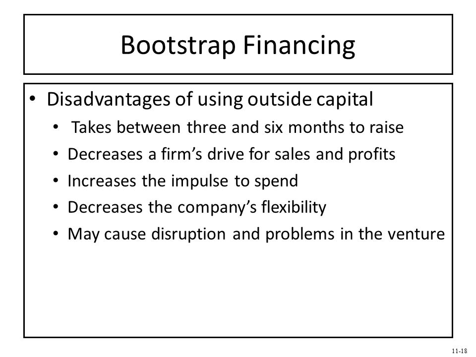 Bootstrap Financing Disadvantages of using outside capital