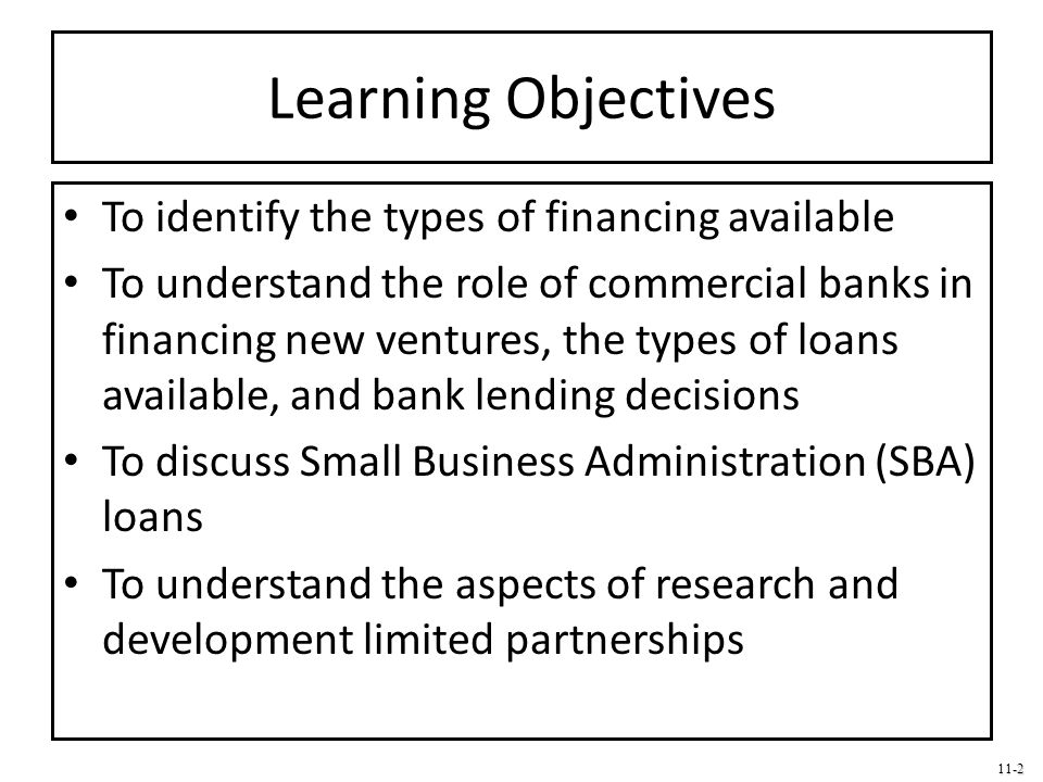 Learning Objectives To identify the types of financing available