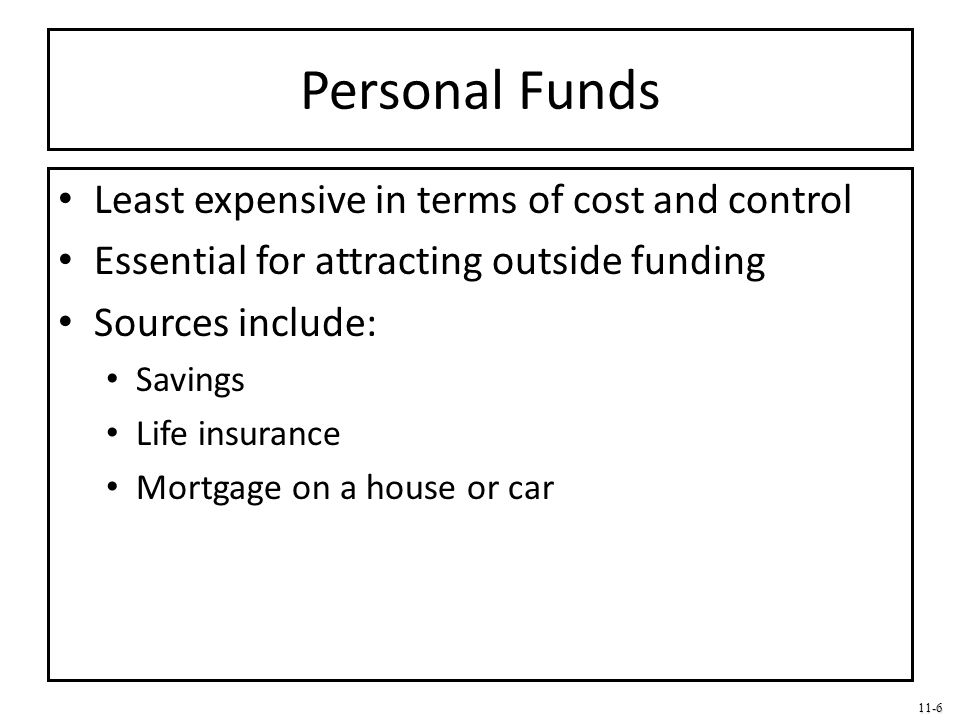 Personal Funds Least expensive in terms of cost and control