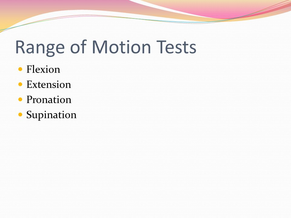 Range of Motion Tests Flexion Extension Pronation Supination