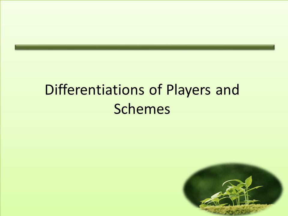 Differentiations of Players and Schemes